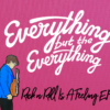 Everything But The Everything