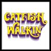 Catfish Walkin'